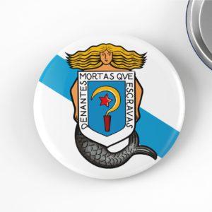 Crachá Denantes Mortas Que Escravas - Bandeira Galega